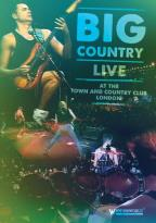 Big Country: Live at the Town and Country Club, London