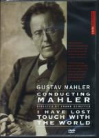Conducting Mahler/I Have Lost Touch With the World
