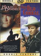 Double Feature - Proud And The Damned, The/ The Old Corral