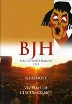 Barclay James Harvest: Glasnost & Victims of Circumstance