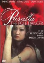 Priscilla the Pole Dancer