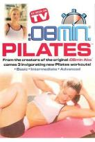 08 Minute Pilates: Basic, Intermediate & Advanced