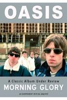 Oasis - Morning Glory: A Classic Album Under Review