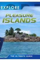 Explore: Pleasure Islands