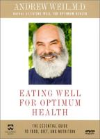 Andrew Weil - Eating Well for Optimum Health