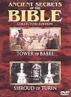 Ancient Secrets Of The Bible #5: Tower Of Babel/Shroud Of Turin