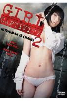 Girl in Captivity: Hitwoman in Chains 2