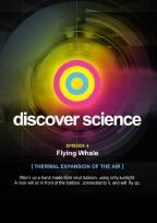 Discover Science: Flying Whale - Thermal Expansion of the Air