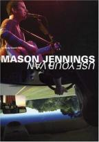 Mason Jennings - Use Your Van