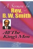 B.W. Smith Sermons - All the King's Men