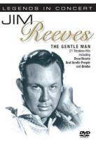Legends in Concert: Jim Reeves - The Gentle Man