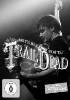 Rockpalast: And You Will Know Us By the Trail of Dead