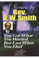 B.W. Smith Sermons - You Got What You Wanted, But You Lost What You Had