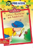 Best of Caillou: Caillou's Mysteries and Adventures