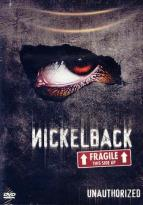 Nickelback - Unauthorized: Fragile This Side Up!