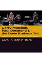 Gerry Mulligan, Paul Desmond & The Dave Brubeck Trio: Live In Berlin 1972