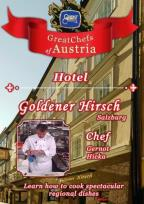 Great Chefs of Austria: Chef Gernot Hicka Salzburg Hotel Goldener Hirsch