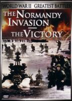 World War II: Greatest Battles - The Normandy Invasion/The Victory