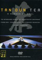 Tan Dun - Tea: A Mirror of Soul