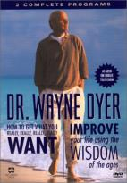 Dr. Wayne Dyer - How To Get What You Really Want/Improve Your Life Using the Wisdom of the Ages