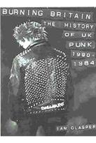 Burning Britain-History Of UK Punk 1980-1984