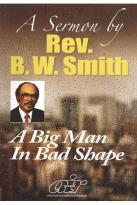 B.W. Smith Sermons - A Big Man in Bad Shape
