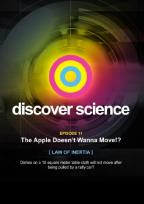 Discover Science: The Apple Doesn't Wanna Move!? - Law of Inertia