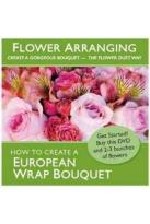 Flower Arranging: How to Create a European Wrap Bouquet