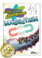 Science of Disney Imagineering: Magnetism