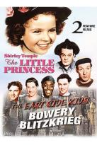 Little Princess/The East Side Kids - Bowery Blitzkrieg