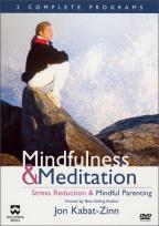 Mindfulness & Meditation - Stress Reduction/Mindful Parenting