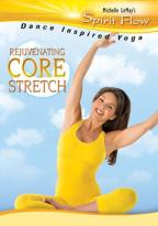 Michelle LeMay's Sprit Flow - Rejuvenating Core Stretch