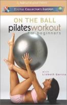 On the Ball - Pilates Workout for Beginners with Lizbeth Garcia