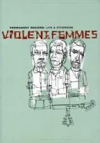 Violent Femmes - Live & Otherwise