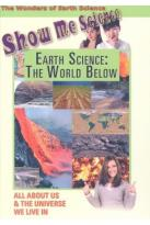 Show Me Science: Earth Science - The World Below