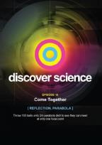 Discover Science: Come Together - Reflection, Parabola