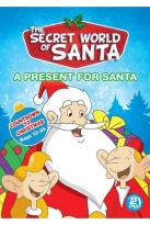 Secret World of Santa Claus: A Present for Santa