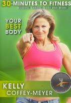 Kelly Coffey-Meyer: 30 Minutes to Fitness: Your Best Body