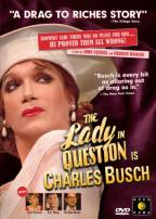 Lady In Question is Charles Busch