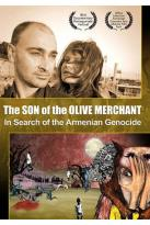 Son of the Olive Merchant: In Search of the Armenian Genocide