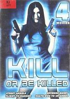 Kill Or Be Killed - 4 Movie Set On DVD: Street Angels / Revenge Quest / Flight To Danger / Death Run To Istanbul