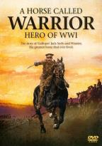 Horse Called Warrior: Hero of WWI