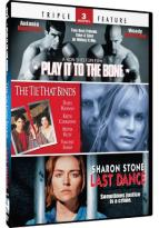 Play It to the Bone/The Tie That Binds/Last Dance