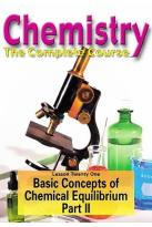 Chemistry - The Complete Course - Lesson 21: Basic Concepts of Chemical Equilibrium Part 2
