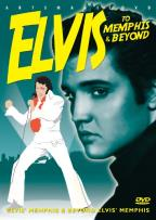 Elvis: To Memphis and Beyond