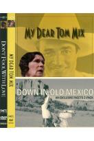 Down in Old Mexico: My Dear Tom Mix/Don't Fool with Love