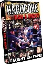 Hardcore Raw &amp; Uncut