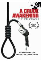 Crude Awakening: The Oil Crash