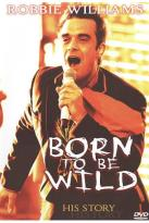 Robbie Williams: Born to Be Wild
