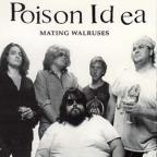 Poison Idea - Mating Walruses
